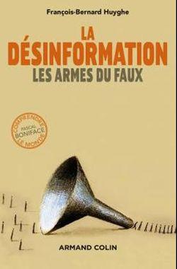 Désinformation : les armes du faux, Armand Colin, 2016