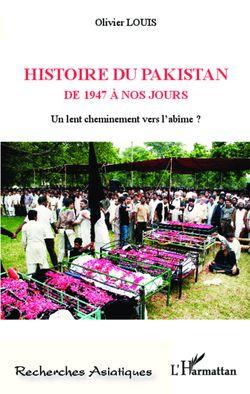 Histoire du Pakistan de 1947 à nos jours. Un lent cheminement vers l'abîme ?