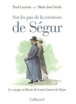 Paul Loyrette, Marie-José Strich, Sur les pas de la comtesse de Ségur, Gallimard, 2005.