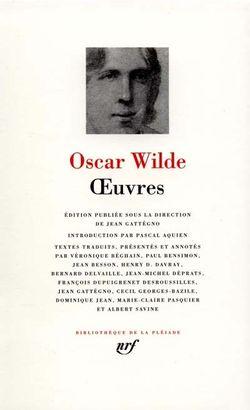 Oscar Wilde, Oeuvres, Gallimard, Bibliothèque de la Pléiade, 1996.
