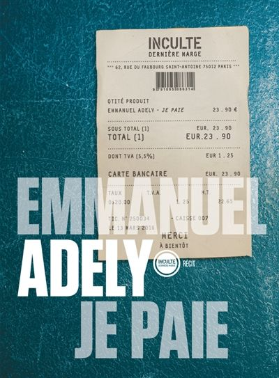 Emmanuel Adely // Je paie - Inculte