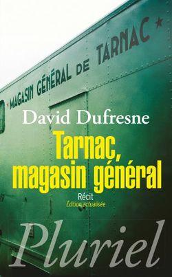 David Dufresne : Tarnac, Magasin général (édition Pluriel, 2013)