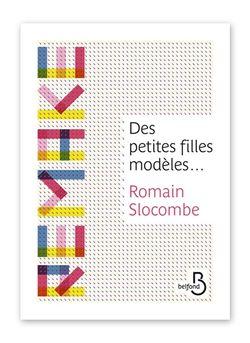 Romain Slocombe, Des petites filles modèles..., Belfond, 2016.
