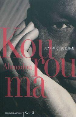 Jean-Michel Djian, Ahmadou Kourouma, Seuil, 2010.