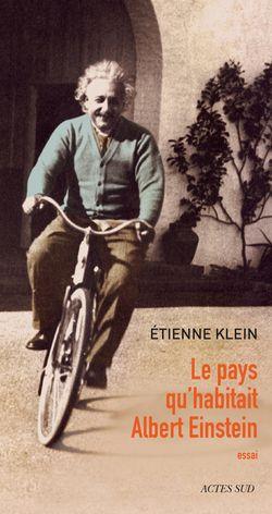 """Le pays qu'habitait Albert Einstein """" (vouverture, Actes Sud 2016)"""