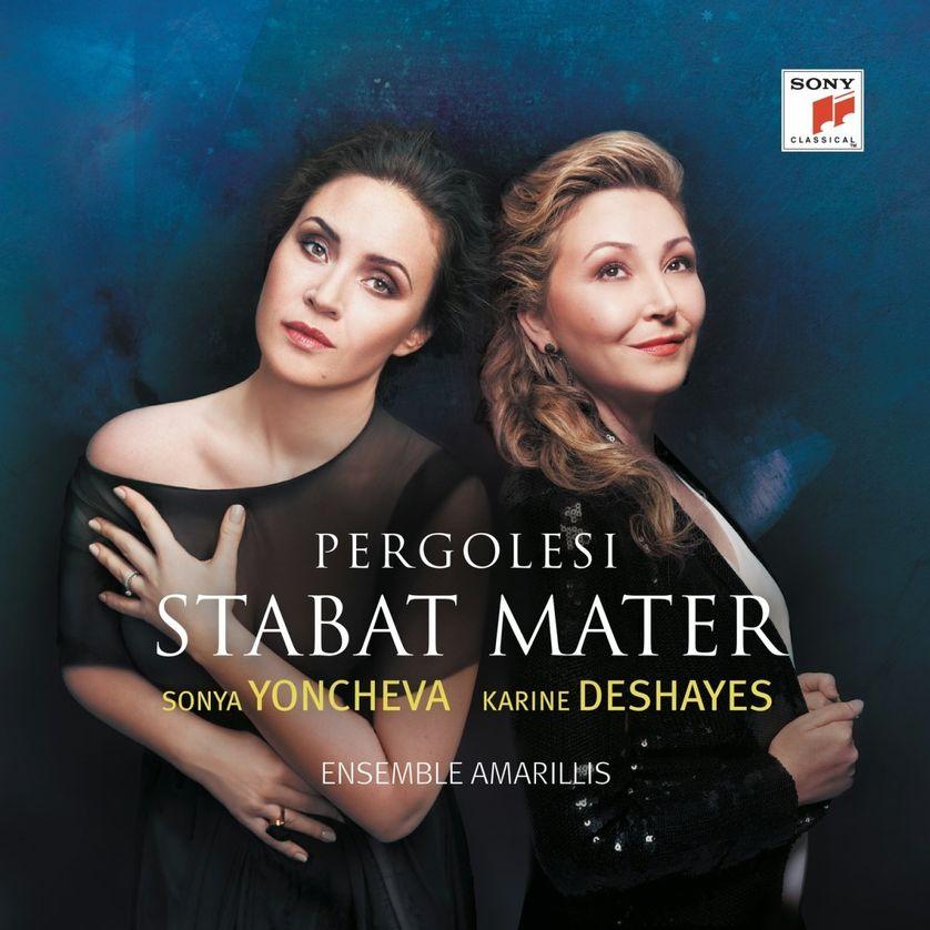Ensemble Armarillis, Sonya Yoncheva et Karine Deshayes PERGOLESE Stabat Mater (Sony)