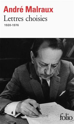 André Malraux, Lettres choisies 1920-1976, Gallimard, 2016.