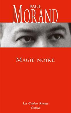Paul Morand, Magie noire, Grasset, 2016.