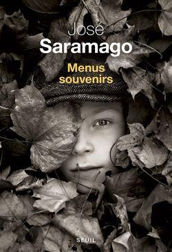 José Saramago, Menus souvenirs, Seuil, 2015.