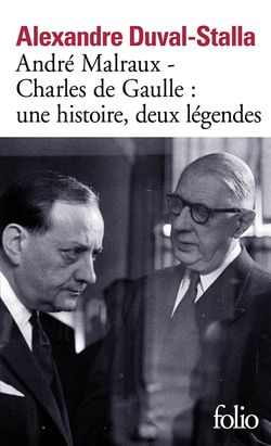 Alexandre Duval-Stalla, André Malraux - Charles de Gaulle : une histoire, deux légendes, Gallimard, 2016.