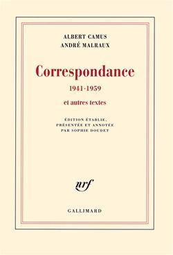 Albert Camus, André Malraux, Correspondance 1941-1959 et autres textes, Gallimard, 2016.