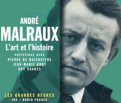 André Malraux l'art et l'histoire, Les Grandes Heures, INA / RADIO FRANCE, 2002.