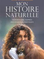 Mon histoire naturelle : vétérinaire auprès des animaux sauvages