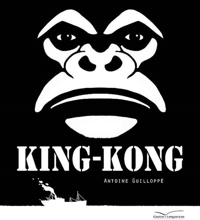 """Antoine Guilloppé """"King-Kong"""""""