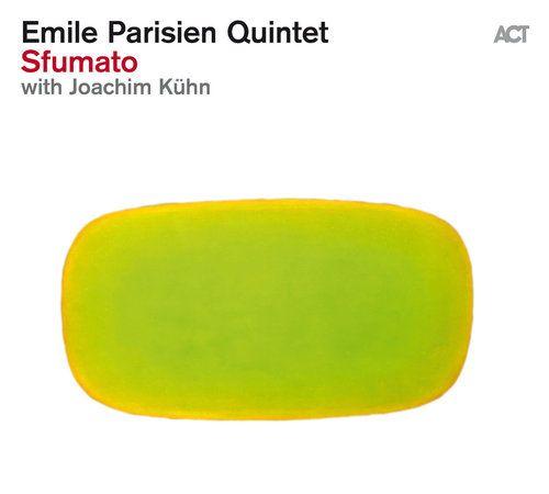 Emile Parisien Quintet avec Joachim Kühn « Sfumato » (label ACT)