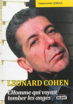 Leonard Cohen, l'homme qui voyait tomber les anges