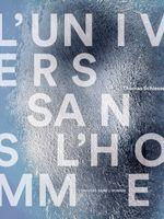 L'Univers sans l'homme: Les arts contre l'anthropocentrisme (1755-2016)