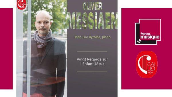 Jean-Luc Ayroles interprète Olivier Messiaen : Vingt Regards sur l'Enfant Jésus