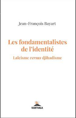 Couverture du livre Les fondamentalistes de l'identité