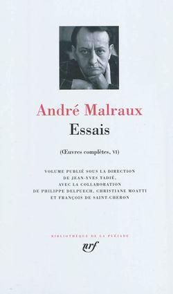 André Malraux, Essais, Œuvres complètes VI, Gallimard, Bibliothèque de la Pléiade, 2010.