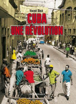 """Vincent Bloch, """"Cuba, une révolution"""""""