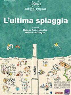 L'ultima spiaggia, de Thanos Anastopoulos et Davide Del Degan