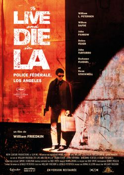 To Live and Die in LA Police Fédérale Los Angeles de William Friedkin (1985)