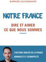 """Couverture du livre """"Notre France"""" de Raphaël Glucksmann"""