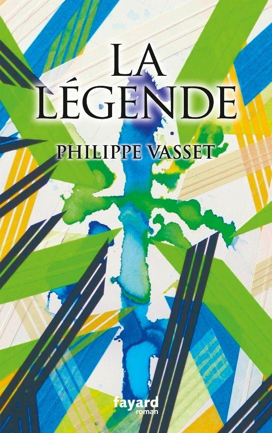 """La Légende"" de Philippe Vasset (Fayard)"
