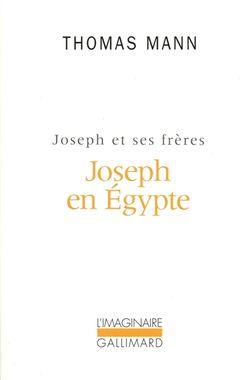 Thomas Mann, Joseph et ses frères Volume 3, Joseph en Egypte, Gallimard, 1980.