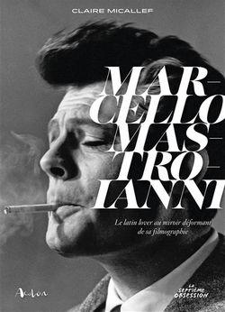 Marcello Mastroianni : le latin lover au miroir déformant de sa filmographie