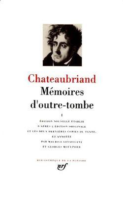 Chateaubriand, Mémoires d'outre-tombe t.1, Gallimard, Bibliothèque de la Pléiade, 1988.