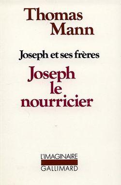 Thomas Mann, Joseph et ses frères Volume 4, Joseph le nourricier, Gallimard, 1980.
