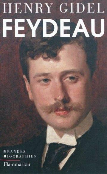 Biographie Feydeau par Henry Gidel
