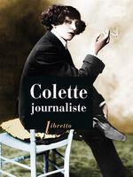 Gérard Bonal, Frédéric Maget, Colette journaliste, Libretto, 2014.