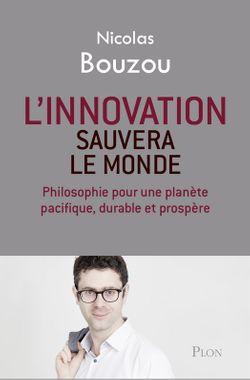 L'innovation sauvera le monde, Nicolas Bouzou