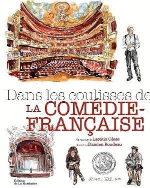 """Laetitia Cénac et les dessins de Damien Roudeau en immersion """"Dans les coulisses de la Comédie-Française"""""""
