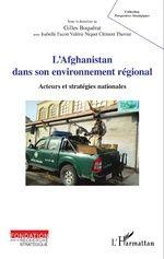 L'AFGHANISTAN DANS SON ENVIRONNEMENT RÉGIONAL Acteurs et stratégies nationales