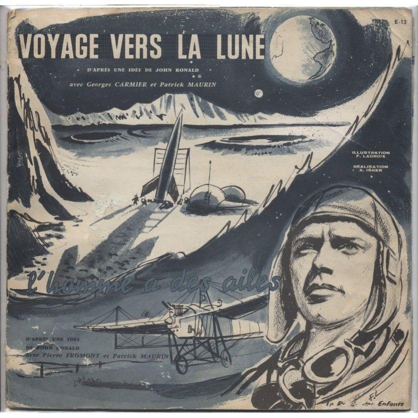 L'HOMME A DES AILES / VOYAGE VERS LA LUNE /d'après une idée de JOHN RONALD (pochette du disque 33t. , éditions La ronde des enfants 1959)