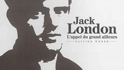Épisode 4 : Jack London, l'appel du grand ailleurs