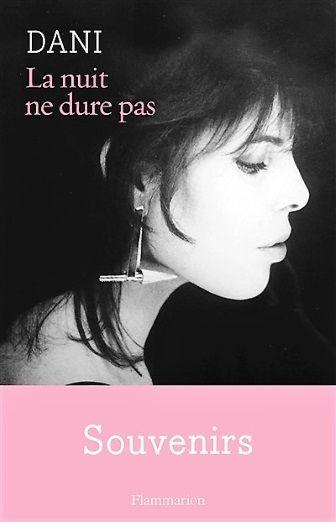 """Dani """"La nuit ne dure pas"""" publié aux éditions Flammarion"""