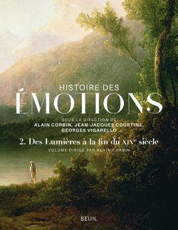 Histoire des émotions, volume 2