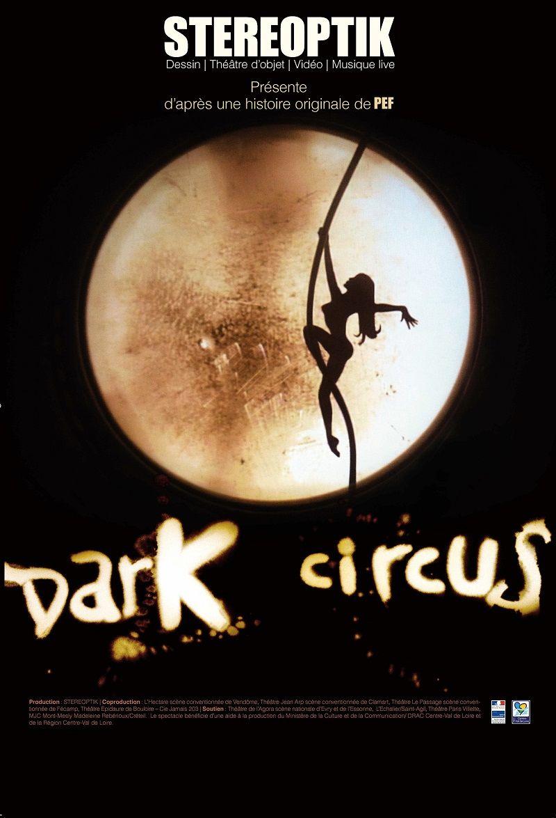 """""""Dark Circus"""" de la compagnie Stéreoptik, mise en scène de Romain Bermond et Jean-Baptiste Maillet"""