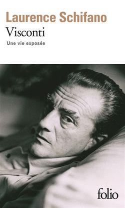 Laurence Schifano, Visconti : une vie exposée, Gallimard, 2009.