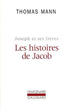Thomas Mann, Joseph et ses frères Volume 1, Les Histoires de Jacob, Gallimard, 1980.
