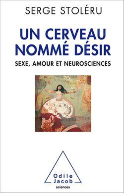 Un cerveau nommé désir, Serge Stoléru
