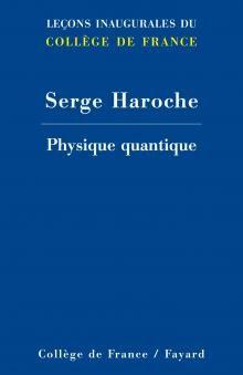 S. Haroche, Physique quantique