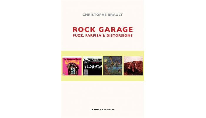 Rock Garage, fuzz, farfisa & distorsion