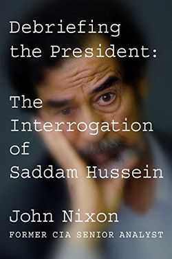 The Interrogation of Saddam Hussein
