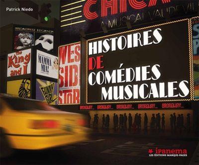 Histoires de comédies musicales // Patrick Niedo